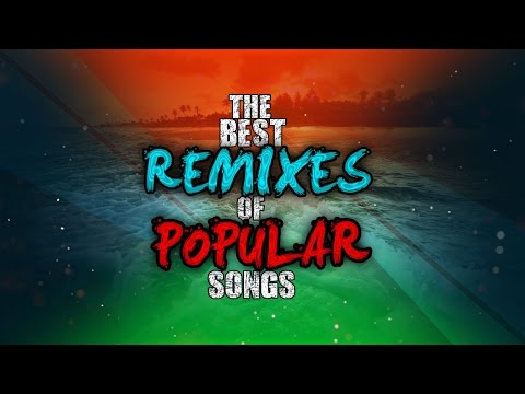 The Best Remixes of Popular Songs