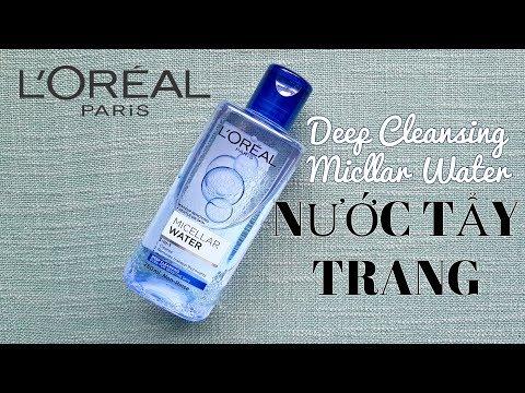 Review Nước Tẩy Trang Chính Hãng 3-in-1 L'Oreal Micellar Deep Cleansing