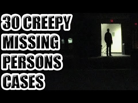 30 Creepy Missing Persons Cases  [ASKREDDIT]