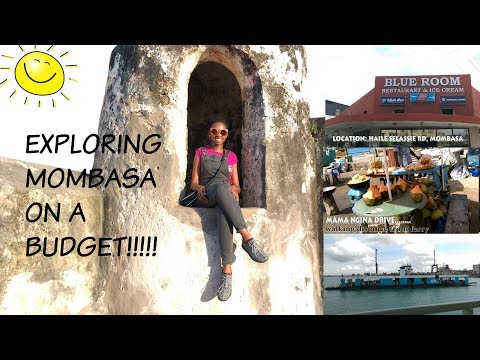 EXPLORING MOMBASA ON A BUDGET!!!!!
