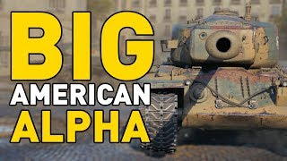 World of Tanks || BIG AMERICAN ALPHA!