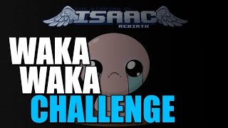The Binding of Isaac Challenges: How to Waka Waka