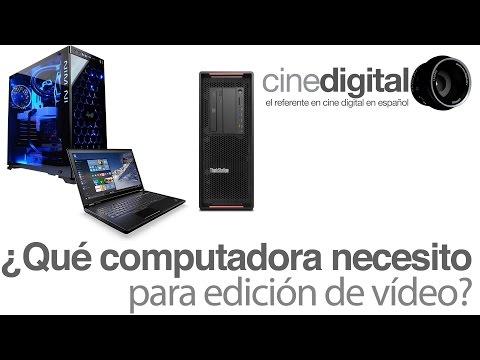 ¿Qué computadora necesito para edición de vídeo?