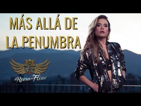 Más allá de la penumbra - Irma (Mariana Gómez) La reina del Flow 🎶 Canción oficial - Letra