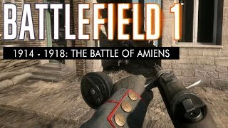 Battlefield 1: 1914 - 1918 (No HUD) The Battle of Amiens