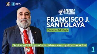Seminario ISEP Esquizofrenia. Intervención cognitiva conductual por Fco. Santolaya (1)