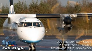 Flybe Full Flight | Southampton to Manchester | Dash 8 DHC8-Q400 **With ATC**