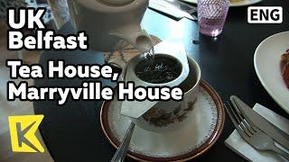【K】UK Travel-Belfast[영국 여행-벨파스트]찻집, 메리빌 하우스/Tea House/Marryville/Green Tea/Earl Grey/Local Product