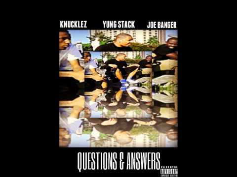Knucklez Joe Banger Yung Stack (YRS) X QUESTIONS & ANSWERS