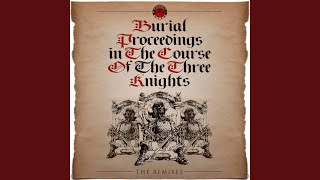 Burial Proceedings in the Coarse of 3 Knights (All C & I Mix)