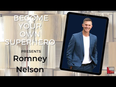 Become your own Superhero presents - Romney Nelson Best-Selling Author/Goal setting guru/Great hair!