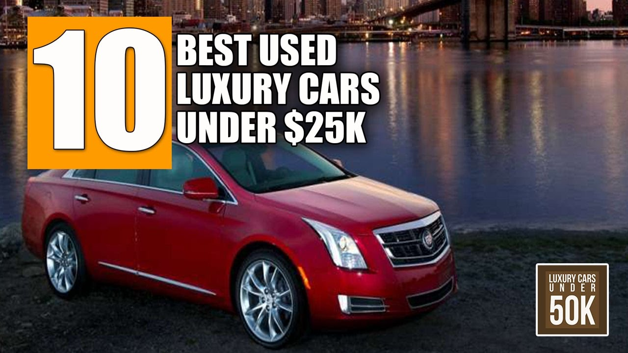 10 Best Used Luxury Cars Under 25 000 Luxury Cars Under 50k Youtube