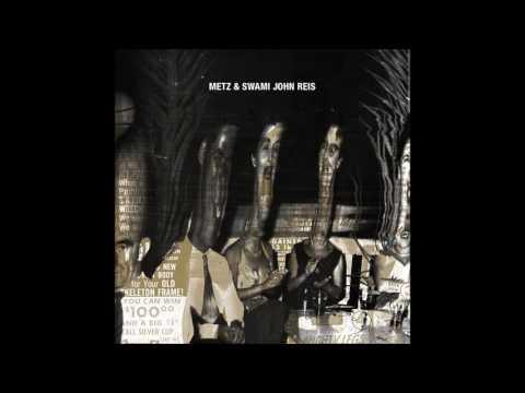 METZ & Swami John Reis - Let it rust/Caught up (FULL EP)