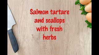 How to cook - Salmon tartare and scallops with fresh herbs