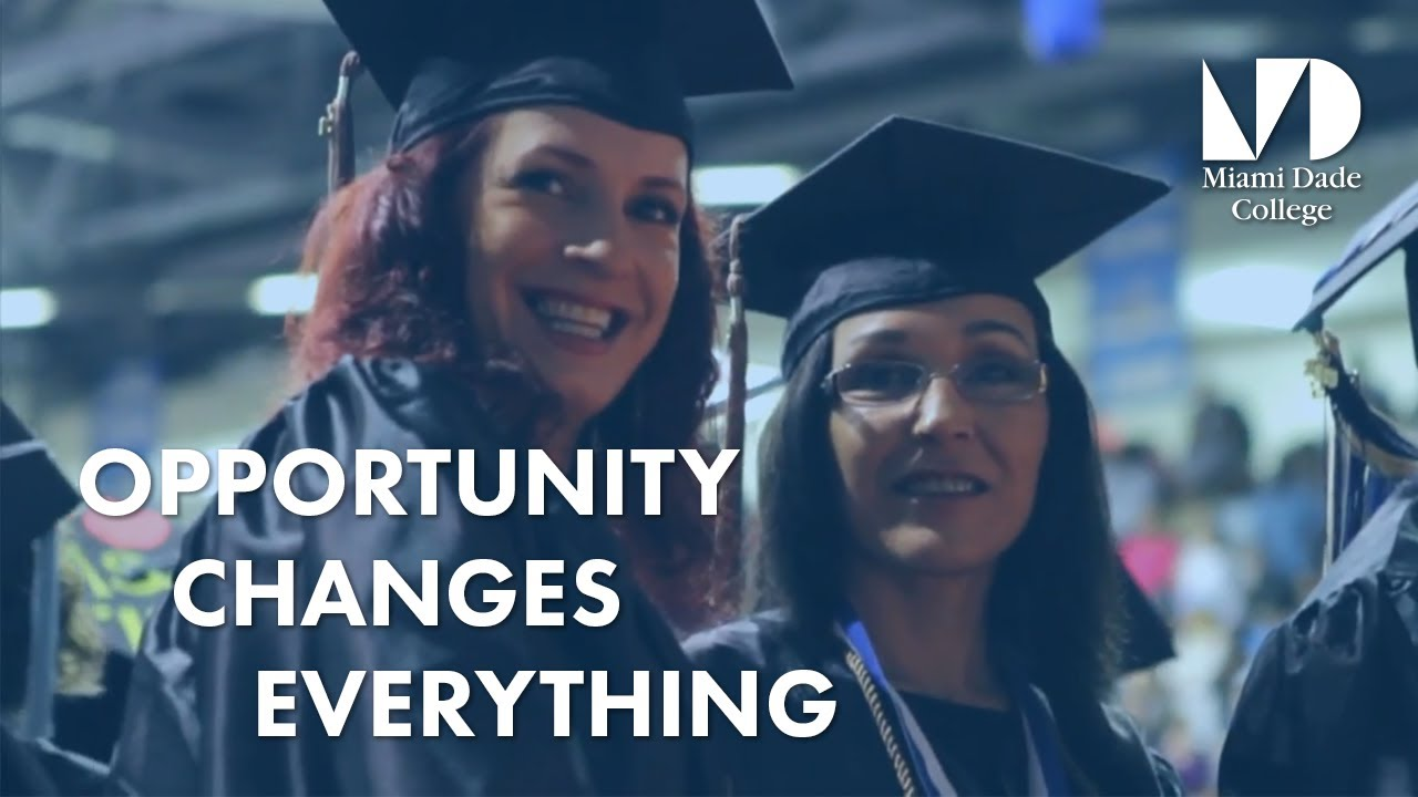 Miami Dade College   Opportunity Changes Everything Part 82