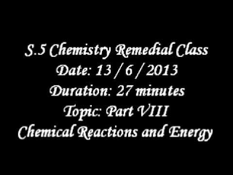 S.5 Chemistry Remedial Class - Chemical Reactions and Energy