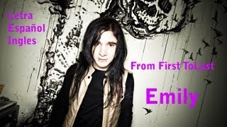 From First To Last - Emily [Letra/Sub/Español/Ingles]