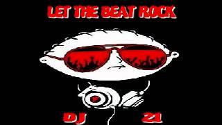 Let The Beat Rock - Dj 21 (Original Mix)