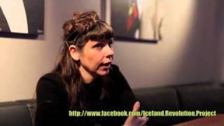 Iceland Revolution Project - Interview with Birgitta Jónsdóttir - Part 3