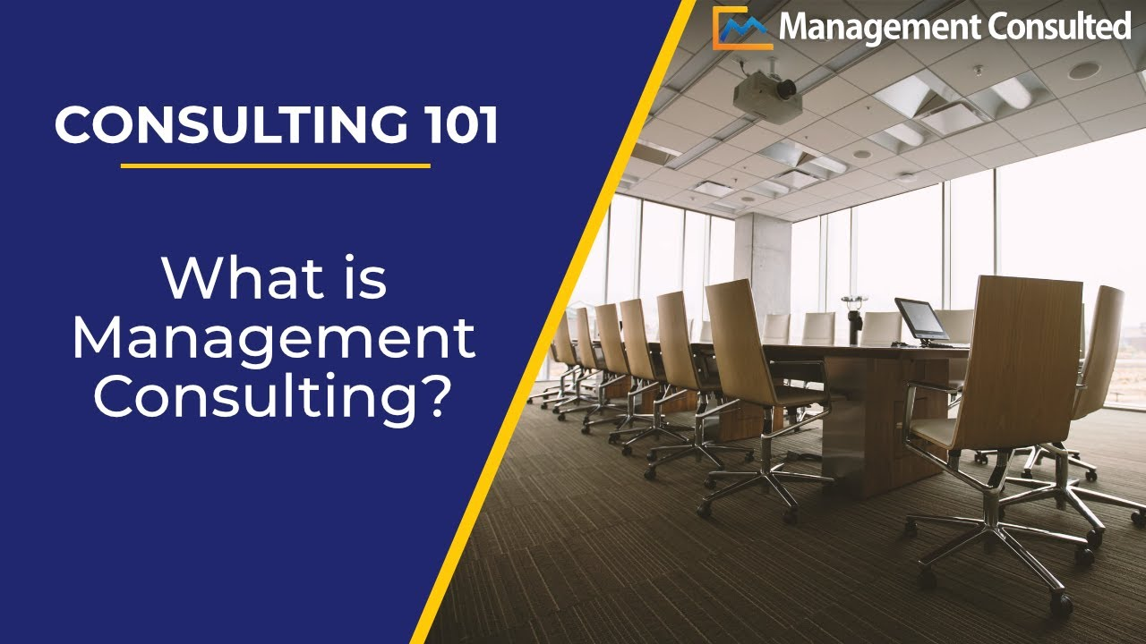consulting 101  what is consulting    management consulting   video 2 of 5