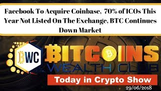Facebook To Acquire Coinbase?  70% of ICOs This Year Not Listed On The Exchange...