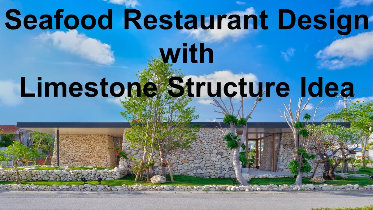 seafood restaurant design with limestone structure idea - youtube