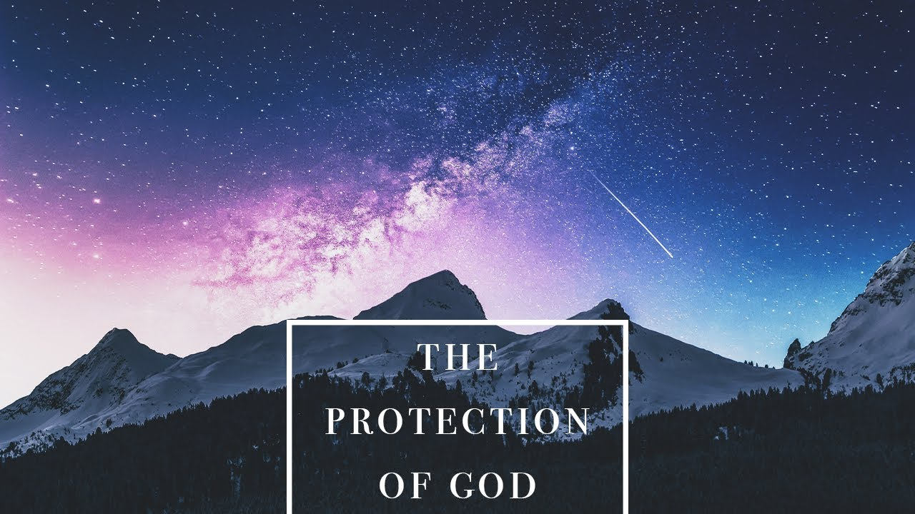 The Protection of God