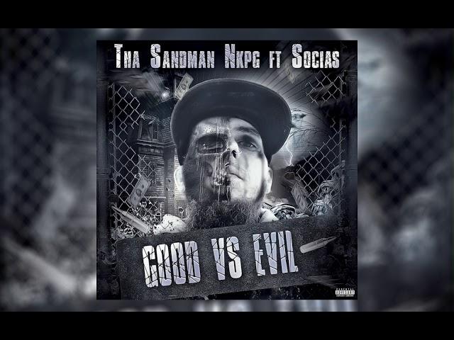 Tha Sandman Nkpg - Good vs. Evil (ft. Socias)