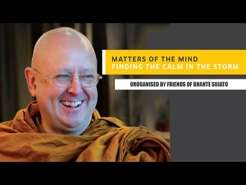 Matters of the mind - Finding the calm in the storm (A talk by Ajahn Brahm)