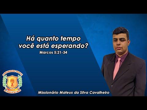 Há Quanto Tempo Você Está Esperando?   Missionário Mateus   01/10/2020