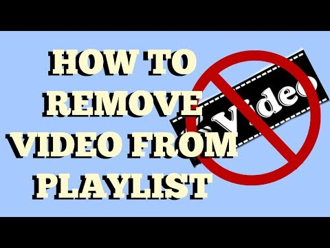 How to remove videos from a playlist YouTube 2017