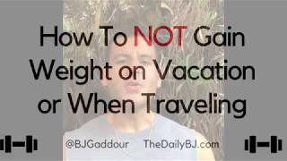 How To Avoid Travel Weight Gain   BJ Gaddour