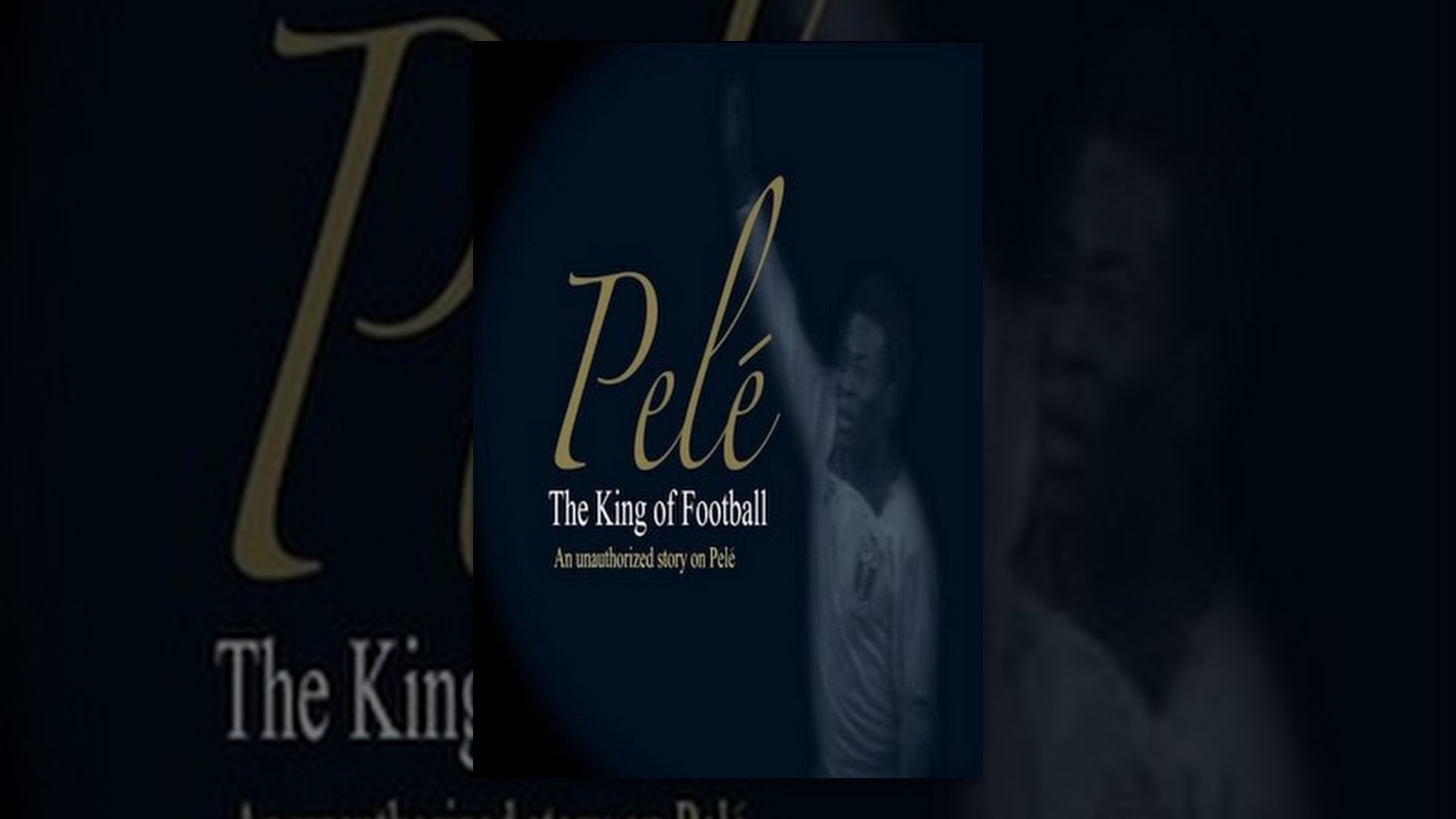 Pele: The King of Football