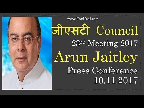 23rd GST Council Meeting : Arun Jaitley  Press Conference