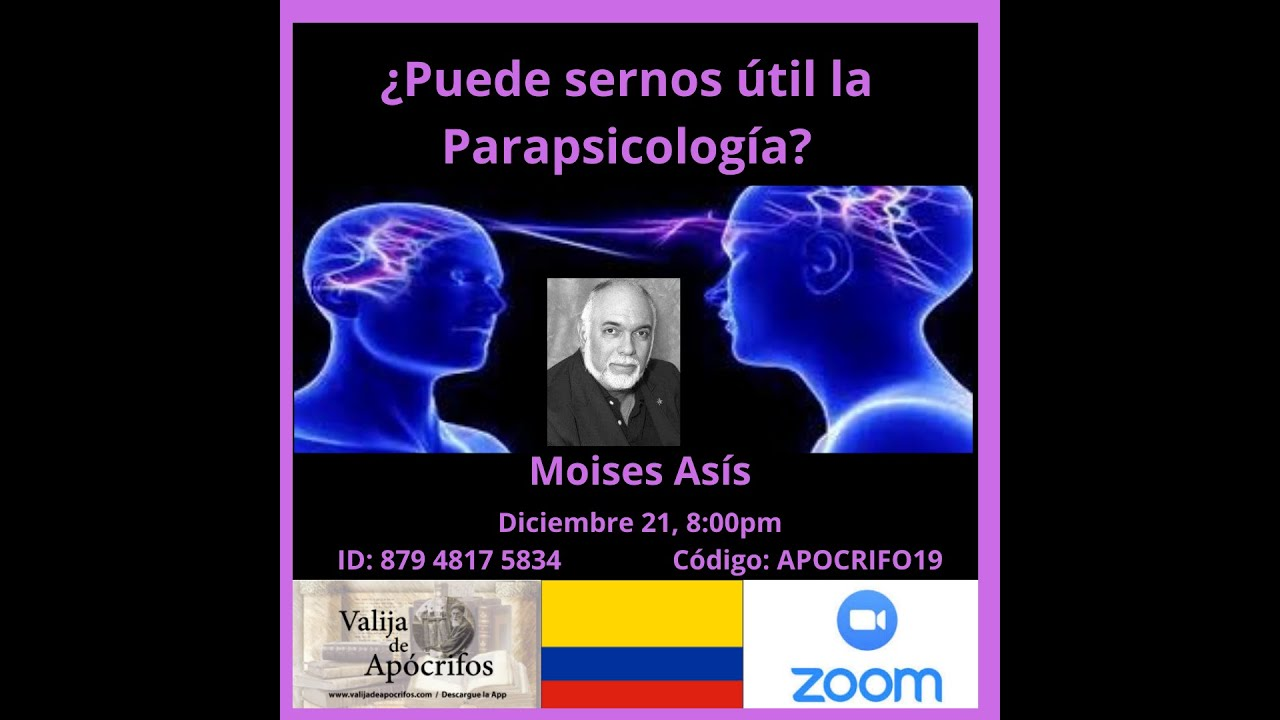 ZOOM ¿Puede sernos útil la Parapsicología?  Una charla con el Dr. Moises Asis.