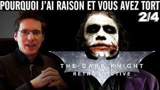 Pourquoi j'ai Raison et vous avez Tort - Dark Knight Retrospective : Part 2 - The Dark Knight