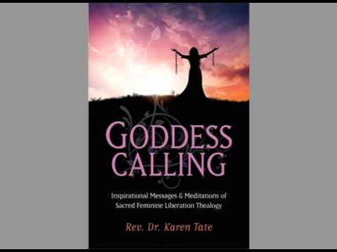 Goddess Calling: Inspirational Messages & Meditations of Sacred Feminine Liberation Thealogy
