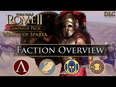 Total War: Rome II - Wrath of Sparta ~ Faction Overview!