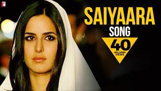 Gambar cover Saiyaara Song | Ek Tha Tiger | Salman Khan | Katrina Kaif | Mohit Chauhan | Taraannum Mallik