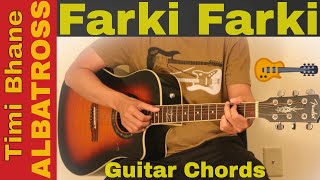 Timi Bhane | Farki Farki - Albatross guitar chords