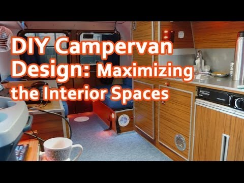 DIY Camper Van Design: Maximizing The Interior Spaces   YouTube
