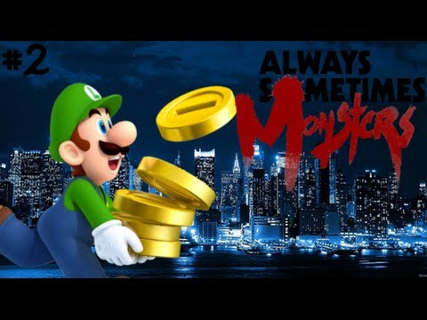 ALWAYS SOMETIMES MONSTERS - Part 2 - HOE NEEDS MONEY!