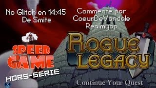 Speed Game Hors-Série: Rogue Legacy en 14:45