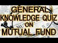 General Knowledge Quiz on Mutual Fund