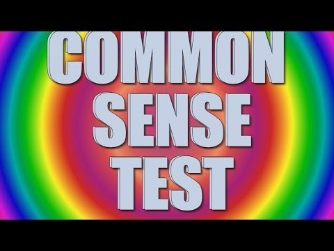 Common Sense Test - 90% fail  # CHALLENGE!
