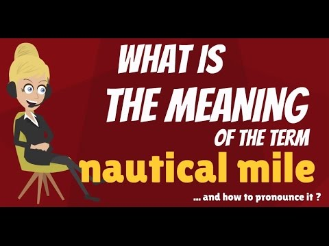 What is NAUTICAL MILE? What does NAUTICAL MILE mean? NAUTICAL MILE meaning & explanation