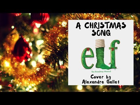 A Christmas Song - Elf : The Musical (Cover)