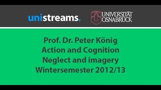 07. Video Action and Cognition WS 12/13 - Neglect and imagery - unistreams