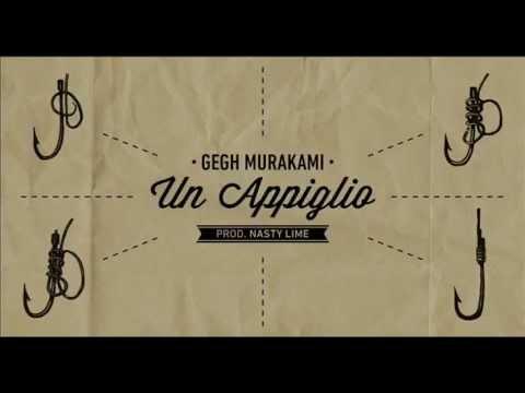 Gegh Murakami - Un Appiglio Prod Nasty Lime