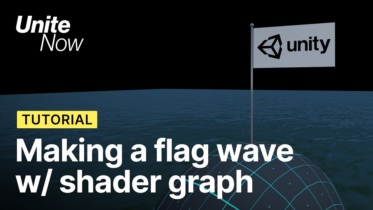 Making a flag wave with Shader Graph | Unite Now 2020